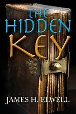 The Hidden Key by James Elwell (2013, Paperback)