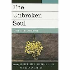 Margaret S. Mahler: The Unbroken Soul : Tragedy, Trauma, and Human Resilience...