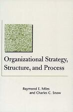 Organizational Strategy, Structure, and Process Stanford Business Classics