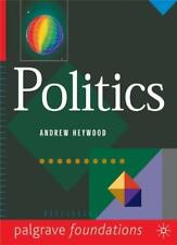 Politics (Palgrave Foundations Series) By Andrew Heywood. 9780333645109
