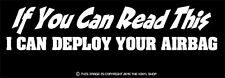 """""""If You Can Read This I Will Deploy Your Airbag"""" Funny tail gate decal sticker"""