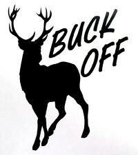 Buck Off  - Decal Window sticker Car RV ATV Truck Hunting Outdoor Vinyl Decal