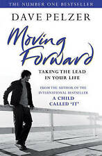 Moving Forward: Taking the Lead in Your Life by Dave Pelzer (Paperback) New Book