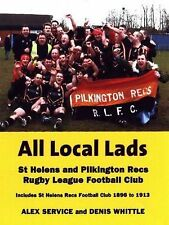 All Local Lads: St Helens and Pilkington Recs Rugby League Football Club Alex Se