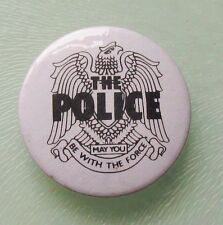 THE POLICE MAY YOU BE WITH THE FORCE METAL PIN BADGE FROM THE 1970's / 80's