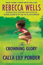 The Crowning Glory of Calla Lily Ponder: A Novel Wells, Rebecca Paperback