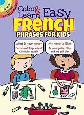 Dover Little Activity Bks.: Color and Learn Easy French Phrases for Kids by...