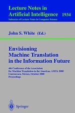 Envisioning Machine Translation in the Information Future : 4th Conference of th