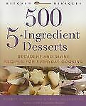 500 5-Ingredient Desserts: Decadent and Divine Recipes for Everyday Co-ExLibrary