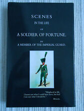 Scenes in the Life of a Soldier of Fortune by A member of the Imperial Guard HC