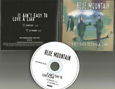 BLUE MOUNTAIN It Ain't Easy to Love a Liar w/ RARE RADIO EDIT PROMO DJ CD Single