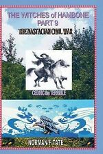 The Witches of Hambone Part 9 the Nastacian Civil War by Norman F. Tate...