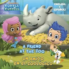A Friend at the Zoo/un Amigo en el Zoologico (Bubble Guppies) by Mary...