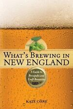 What's Brewing in New England: A Guide to Brewpubs and Craft Breweries - Good -