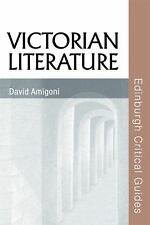 Victorian Literature (Edinburgh Critical Guides to Literature), Amigoni, David,