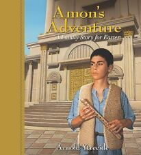 Amon's Adventure : A Family Story for Easter by Arnold Ytreeide (2010,...