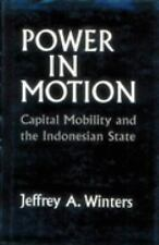 Power in Motion : Capital Mobility and the Indonesian State by Jeffrey A....