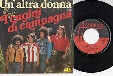 CUGINI DI CAMPAGNA disco 45 giri MADE in FRANCE Un'altra donna 1975