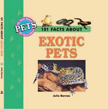 Barnes, Julia 101 Facts About Exotic Pets Very Good Book