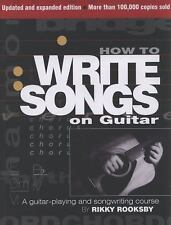 How to Write Songs on Guitar by Rikky Rooksby (2009, Paperback, Revised,...