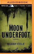 Moon Underfoot by Bobby Cole (2015, MP3 CD, Unabridged)