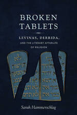 Broken Tablets: Levinas, Derrida, and the Literary Afterlife of Religion by...