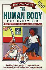 Janice VanCleave′s The Human Body for Every Kid, Janice VanCleave
