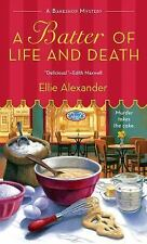 A Batter of Life and Death: A Bakeshop Mystery by Alexander, Ellie