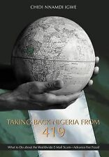 Taking Back Nigeria From 419 : What to Do about the Worldwide E-Mail...