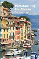 Weeklong Car Trips in Italy: Portofino and the Riviera by Enrico Massetti...