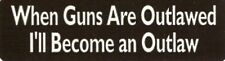 Motorcycle Sticker for Helmets or toolbox #399 When guns are outlawed I'll becam