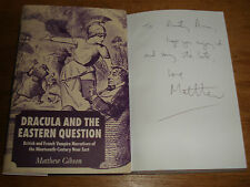 Dracula and the Eastern Question:BY MATTHEW GIBSON,SIGNED COPY,HARDBACK 2006