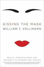 Kissing the Mask: Beauty, Understatement and Femininity in Japanese Noh Theater