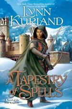 A Novel of the Nine Kingdoms: A Tapestry of Spells 4 by Lynn Kurland (2010,...