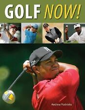 Golf Now! by Andrew Podnieks (2008, Paperback)