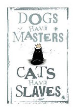 MAD OLD CAT LADY GREETING CARD: DOGS...CATS HAVE SLAVES - NEW IN CELLO