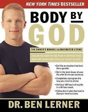 Body by God: The Owner's Manual for Maximized Living by Lerner, Dr. Ben, Good Bo