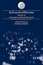 SUNY Series in Dream Studies: In Search of Dreams : Results of Experimental...