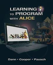 Learning to Program with Alice by Randy Pausch, Wanda P. Dann and Stephen Cooper