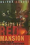 Inside the Red Mansion: On the Trail of China's Most Wanted Man by August, Oliv