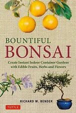 Bountiful Bonsai: Create Instant Indoor Container Gardens with Edible Fruits, He