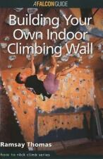 How to Climb: Building Your Own Indoor Climbing Wall (How To Climb Ser-ExLibrary