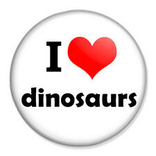 "I Love Dinosaurs 25mm 1"" Pin Badge Button Jurassic Park Paleontology"