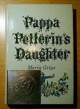 Pappa Pellerin's Daughter by Maria Gripe 1966 HC DJ First American Edition