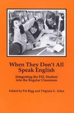 When They Don't All Speak English : Integrating the ESL Student into the...