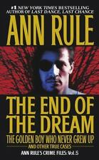The End Of The Dream The Golden Boy Who Never Grew Up : Ann Rules Crime Files V