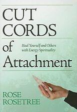 Cut Cords of Attachment, Heal Yourself & Others Energy Spirituality by Rosetree