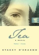 Tea A Novel by Stacey D'Erasmo (2001,Hardcover) 1st