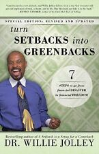 Turn Setbacks into Greenbacks : 7 Steps to Go from Financial Disaster to...