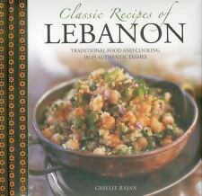 Classic Recipes of Lebanon: Traditional Food And Cooking In 25 Authentic Dishes
